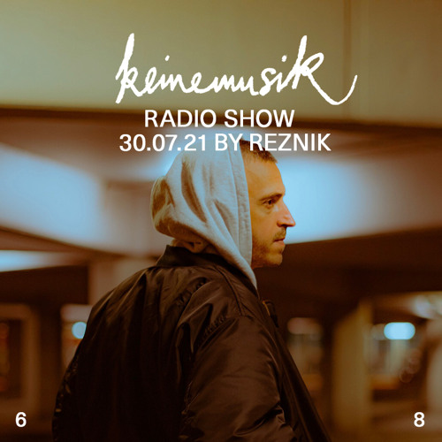 Keinemusik Radio Show By Reznik 30.07.2021