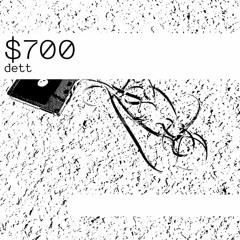 $700 - e.v.