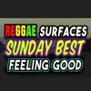 Reggae ska Feeling Good, like i should - Sunday best - Surfaces | SEMBARANIA