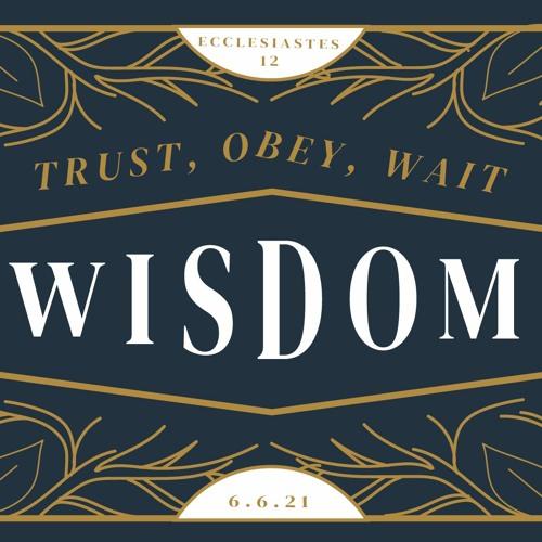 Trust, Obey, Wait