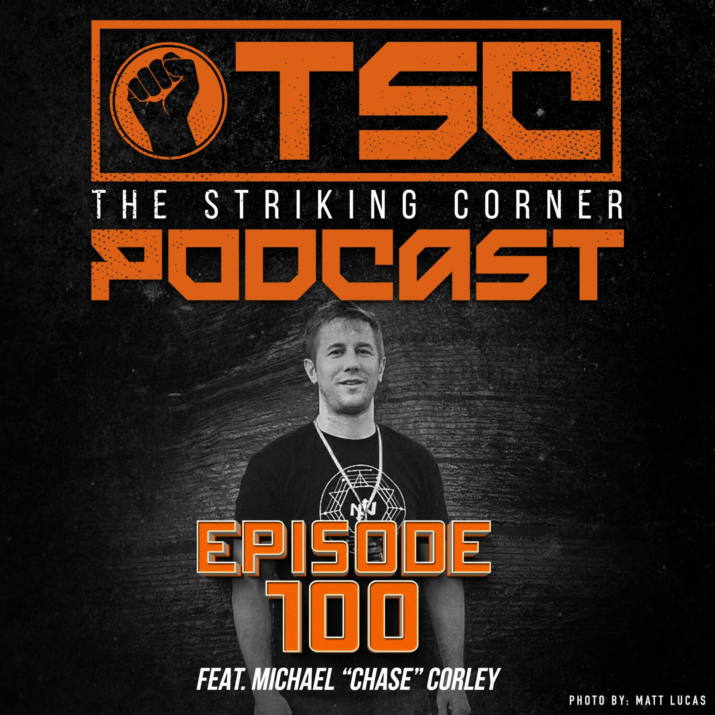 """Ep. 100 feat. Michael """"Chase"""" Corley"""