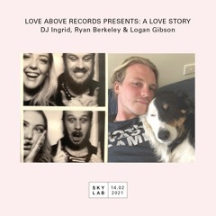 A LOVE STORY: Love Above Records & Logan Gibson - Skylab Radio