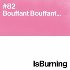 Bouffant Bouffant Is Burning... #82