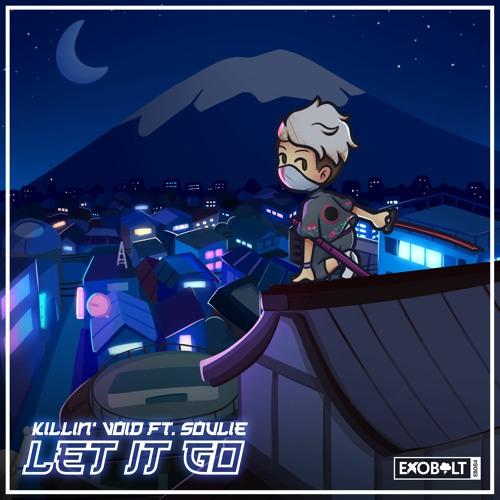 Killin Void - Let It Go (ft. Soulie)