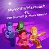 Download Murrell'n'Maracast ft. Dan Murrell & Mara Knopic Mp3
