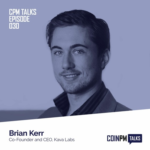 Talks -- Brian Kerr, Co-Founder and CEO of Kava Labs