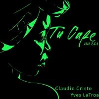 Claudio Cristo & Yves LaTroa -- Tu Cafe(2020 Edit)