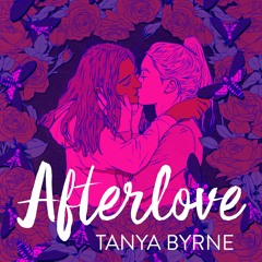 AFTERLOVE by Tanya Byrne, read by Aysha Kala