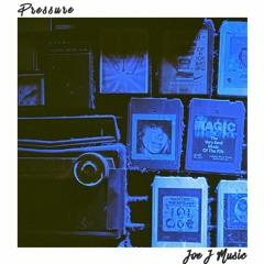 Pressure (Produced by Joe J Music)