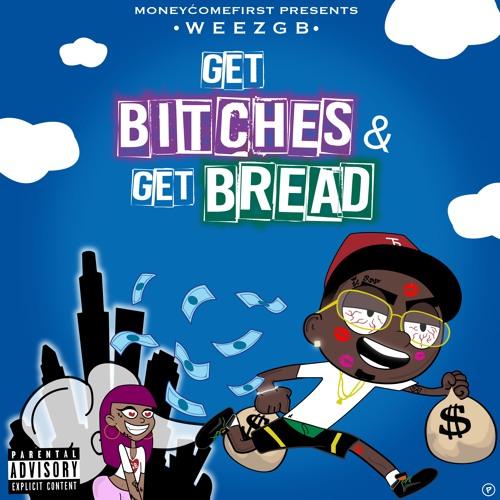 Get Bitches & Get Bread