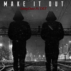 Make it Out feat. DLT
