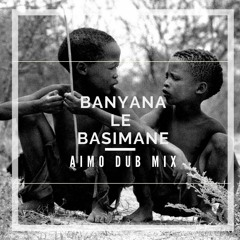 Acid - Banyana Le Basimane (Aimo Dub Mix)