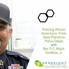 S04 E30: Policing African Americans: From Slave Patrols to Police Depts (Ret. P.C. Ralph Godbee, Jr)