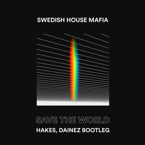 Save The World (Hakes, Dainez Remix)