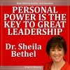 Personal Power Is the Key to Great Leadership: The 30 Minute' a New Breed of Leader Success Series