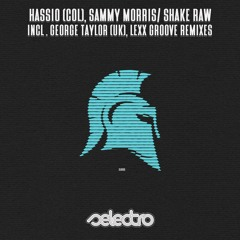 Hassio (COL), Sammy Morris/ Shake Raw/ George Taylor (UK) Remix