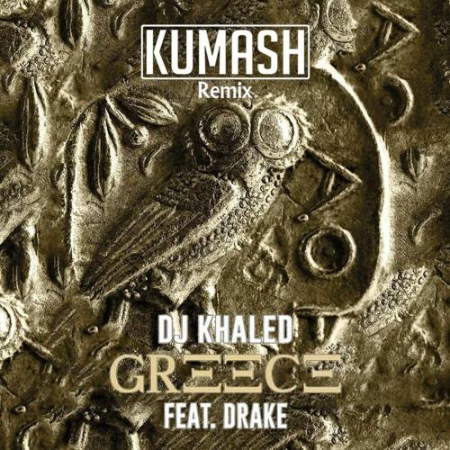 DJ Khaled ft. Drake - Greece (KUMASH Remix) FREE DOWNLOAD
