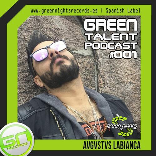 GREEN TALENT PODCAST #001   AVGVSTVS LABIANCA   FREE DOWNLOAD ツ