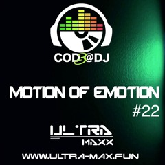 ''Motion Of Emotion'' Trance Session #22 Live mixed by Cod3@dj [Radio Ultra-Max]