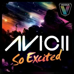 Avicii - So Excited (FGW Tribute Mix)