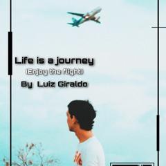 Life is a Journey (Enjoy the Flight) Live Set by Luiz Giraldo