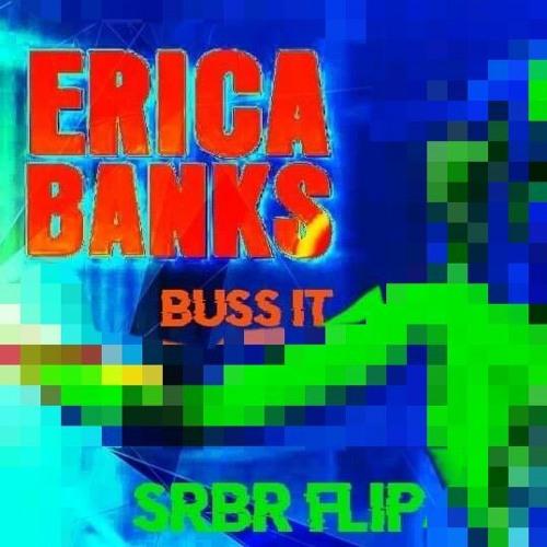 Buss It (SRBR FLIP)