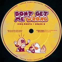 PREMIERE: Igor Gonya - Don't Get Me Wrong [Fresh Take Records]