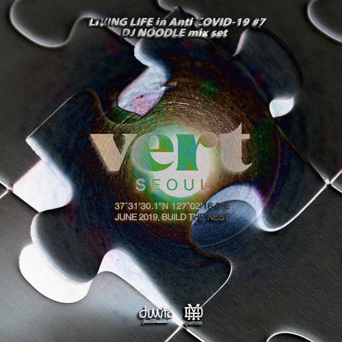 VERT SEOUL LIVING LIFE in Anti COVID-19 #7 DJ NOODLE mix set