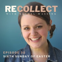 30. The Sixth Sunday of Easter