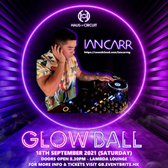Haus of Circuit - Glow Ball: Full Moon Circuit Party Promote Set - Ian Carr