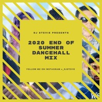 2020 END OF SUMMER DANCEHALL MIX - DJ STEVIE