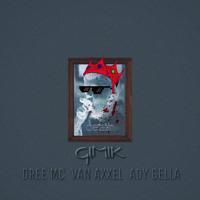Gimik (feat. Ady Gella & Dree Mc)