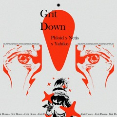 Grit Down w/Netis x Yahiko