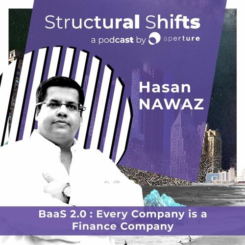 Banking-as-a-Service 2.0: Every company is a finance company, w/ Hasan NAWAZ
