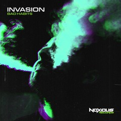 INVASION - Bad Habits [FREE DOWNLOAD]