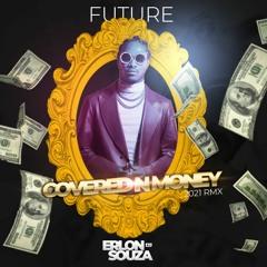 Future - Covered N Money - Erlon Souza RMX 2021