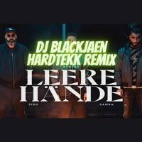 Leere Hände - Santos, Sido, Samra (DJ BLACKJAEN HARDTEKK REMIX)