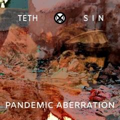 Pandemic Aberration