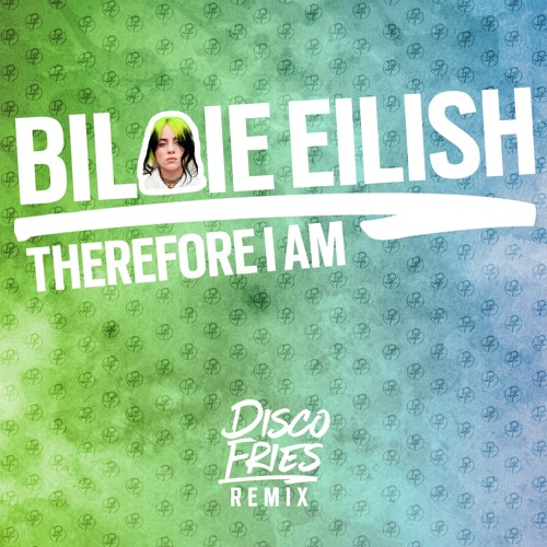 Therefore I Am (Disco Fries Remix)