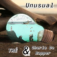 Unusual (Ft. Charla Da Rapper)