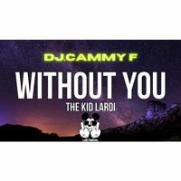 The kid Laroi  - Without You (Lee Keenan x Dj Cammy F Bootleg)