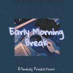 Early Morning Break