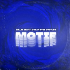 Billie Eilish - Ocean Eyes (Motif Bootleg Remix)