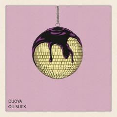 Duoya - Oil Slick
