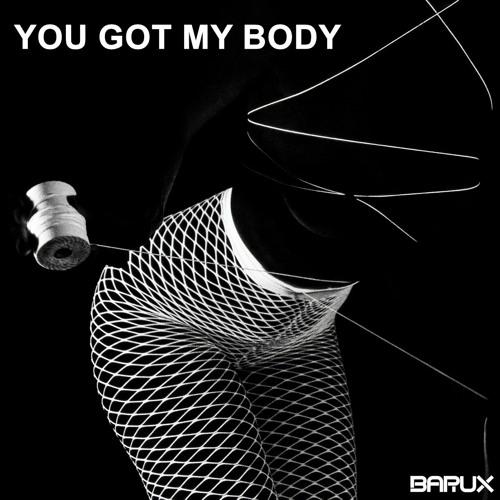 BARUX - You Got My Body