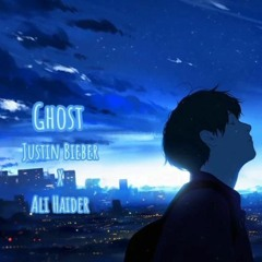 Ghost - Justin Bieber (Cover)