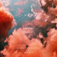 Ahmed Abdurahimli & H A N S A A - Breathe