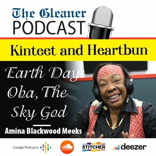 Kinteet and Heartbun l Earth Day – Oba, The Sky God