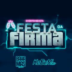 SET @ Festa da Firma (Bahamas x Kabum)