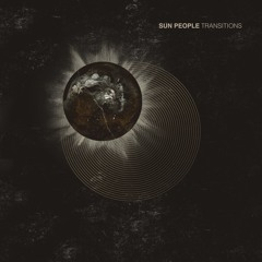 Sun People 'Transitions' [Exit Records]